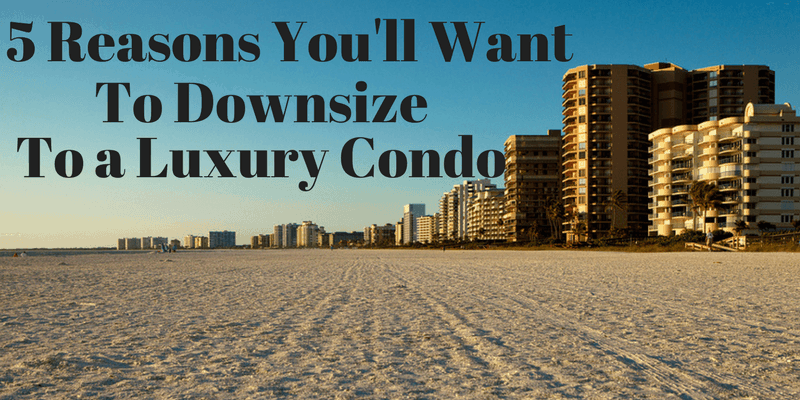 5 Reasons You'll Want to Downsize to a Luxury Condo on Marco Island